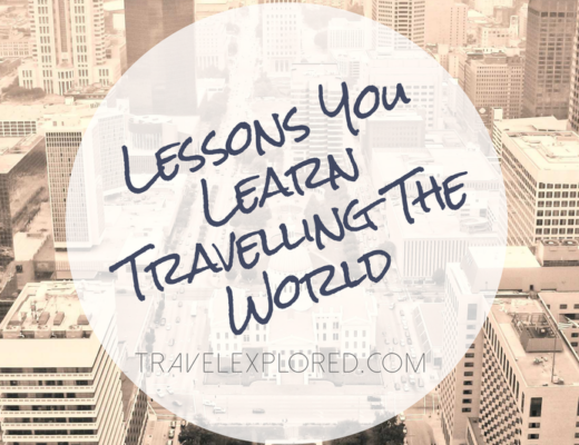 Lessons You Learn Travelling The World