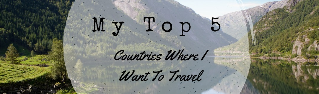 Travel Top 5 Countries