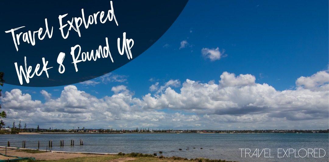 Travel Explored Week 8 Round Up
