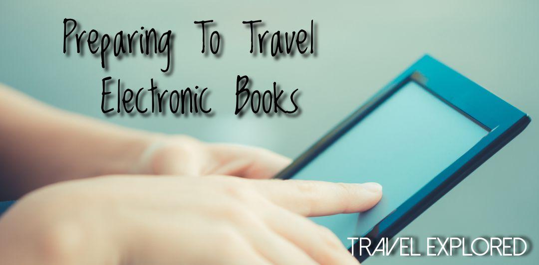 Preparing To Travel - Electronic Books